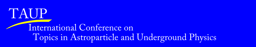 TAUP - International Conference on Topics in Astroparticle and Underground Physics